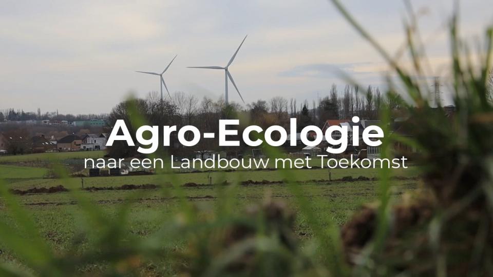 video agro-ecologie naar een landbouw met toekomst
